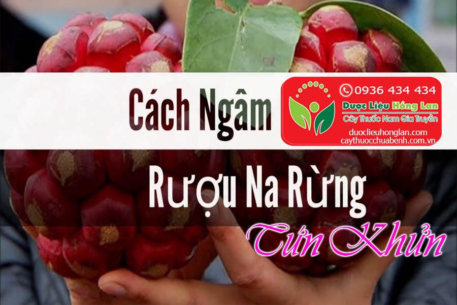 CACH-NGAM-RUOU-QUA-NA-RUNG-TUN-KHUN-CTY-DUOC-LIEU-HONG-LAN